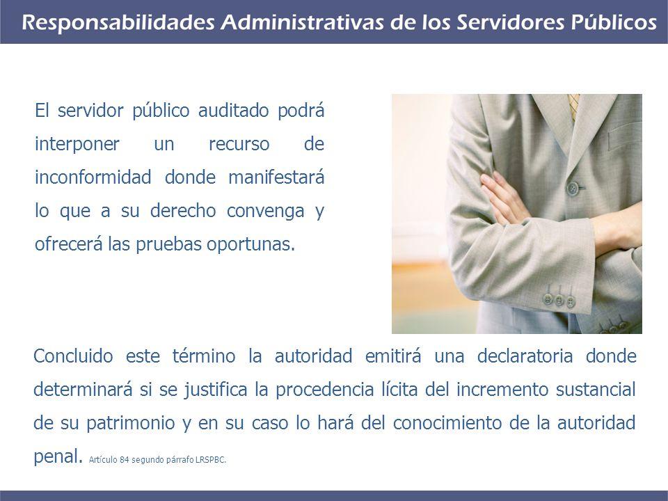 El servidor público auditado podrá interponer un recurso de inconformidad donde manifestará lo que a su derecho convenga y ofrecerá las pruebas oportunas.
