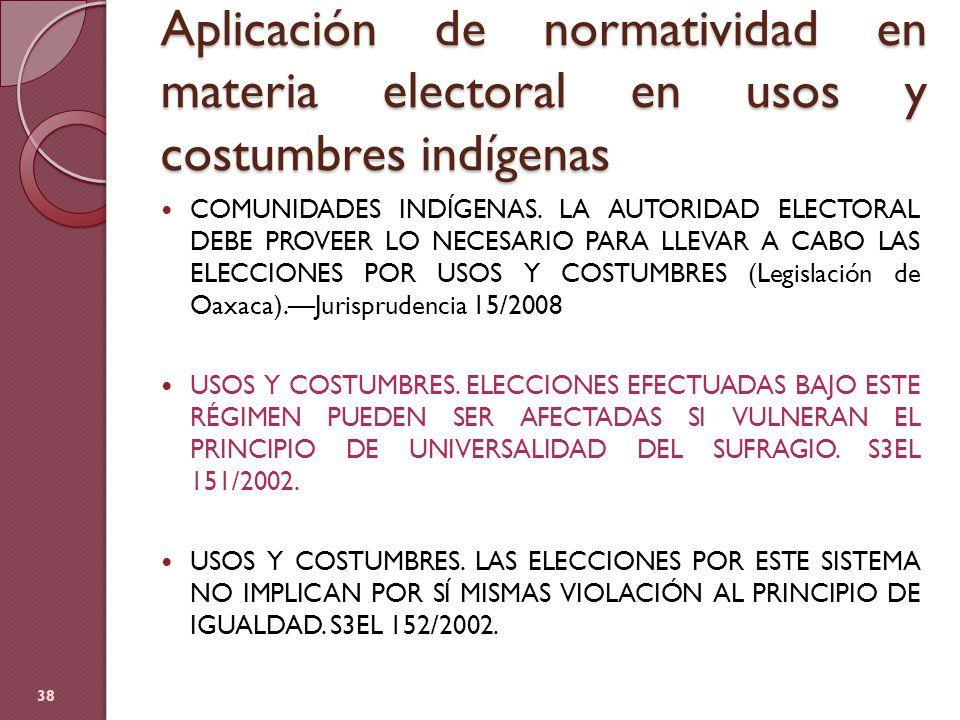 Aplicación de normatividad en materia electoral en usos y costumbres indígenas COMUNIDADES INDÍGENAS. LA AUTORIDAD ELECTORAL DEBE PROVEER LO NECESARIO