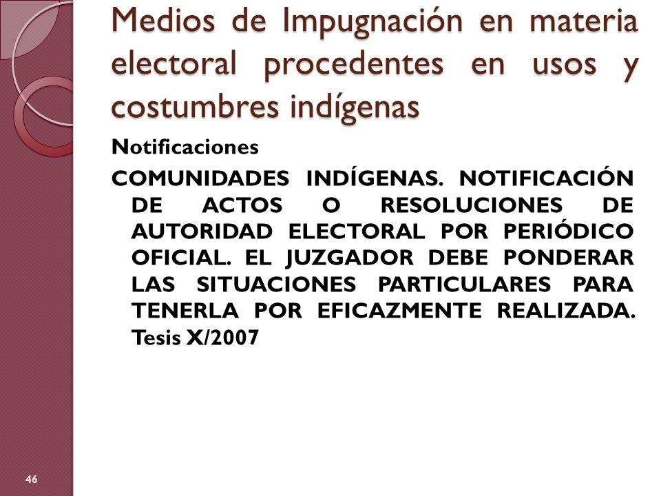 Medios de Impugnación en materia electoral procedentes en usos y costumbres indígenas Notificaciones COMUNIDADES INDÍGENAS. NOTIFICACIÓN DE ACTOS O RE