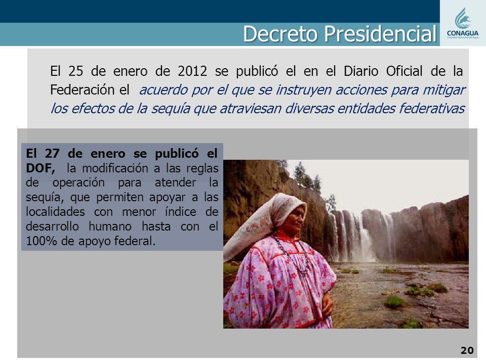 El 25 de enero de 2012 se publicó el en el Diario Oficial de la Federación el acuerdo por el que se instruyen acciones para mitigar los efectos de la