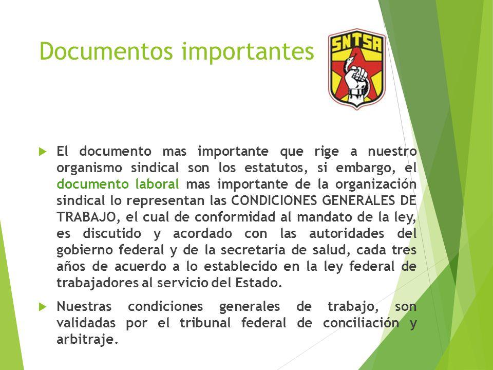 Documentos importantes El documento mas importante que rige a nuestro organismo sindical son los estatutos, si embargo, el documento laboral mas impor