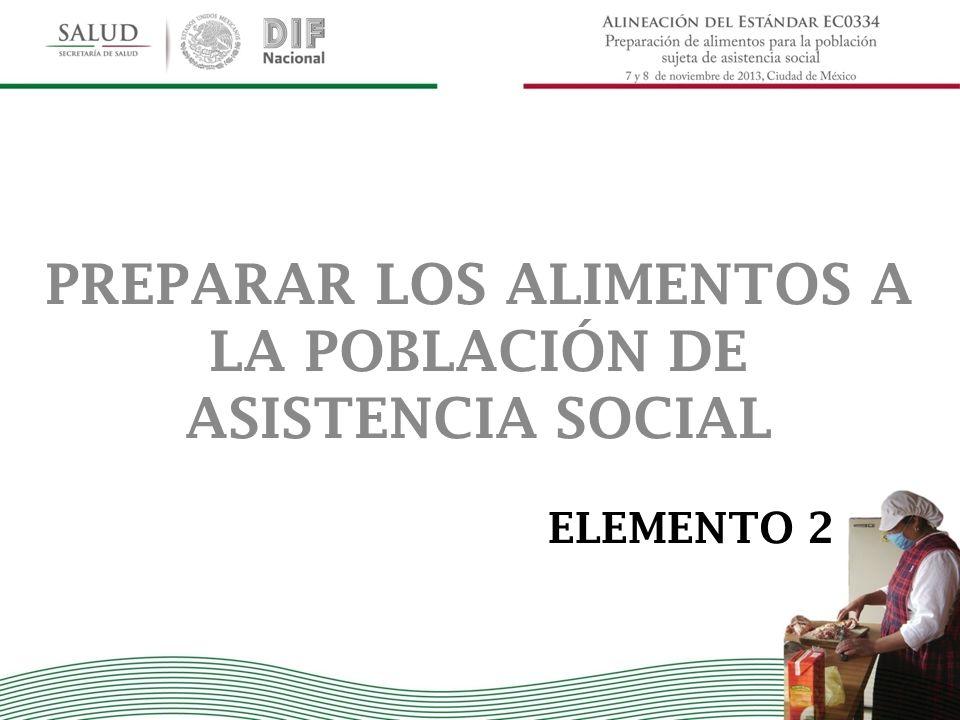 ELEMENTO 2 PREPARAR LOS ALIMENTOS A LA POBLACIÓN DE ASISTENCIA SOCIAL