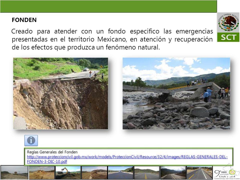 Creado para atender con un fondo especifico las emergencias presentadas en el territorio Mexicano, en atención y recuperación de los efectos que produ
