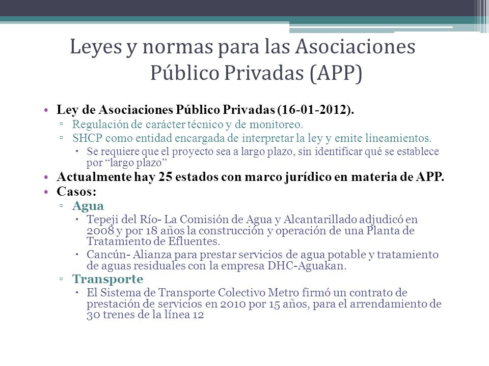 Leyes y normas para las Asociaciones Público Privadas (APP) Ley de Asociaciones Público Privadas (16-01-2012).