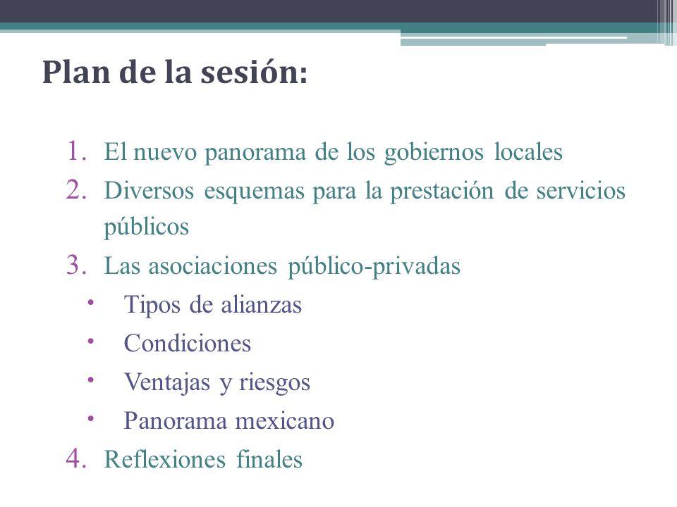 Plan de la sesión: 1.El nuevo panorama de los gobiernos locales 2.