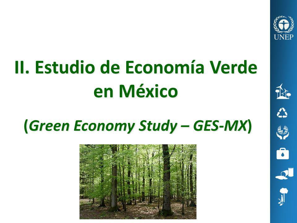 II. Estudio de Economía Verde en México (Green Economy Study – GES-MX) (Green Economy Study – GES-MX)