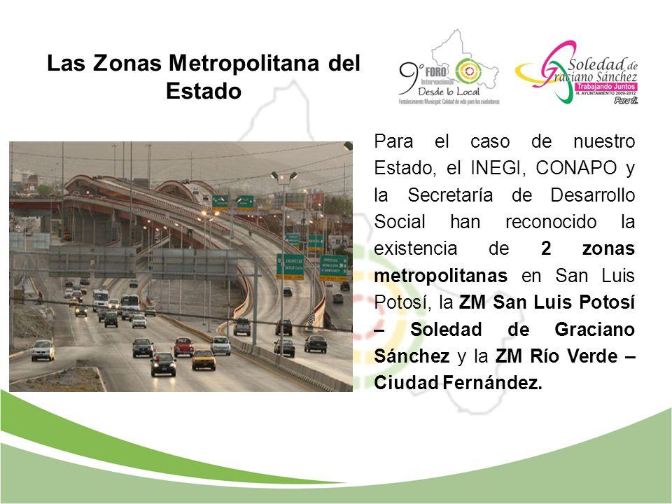 Las Zonas Metropolitana del Estado Para el caso de nuestro Estado, el INEGI, CONAPO y la Secretaría de Desarrollo Social han reconocido la existencia