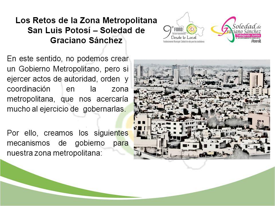En este sentido, no podemos crear un Gobierno Metropolitano, pero si ejercer actos de autoridad, orden y coordinación en la zona metropolitana, que no
