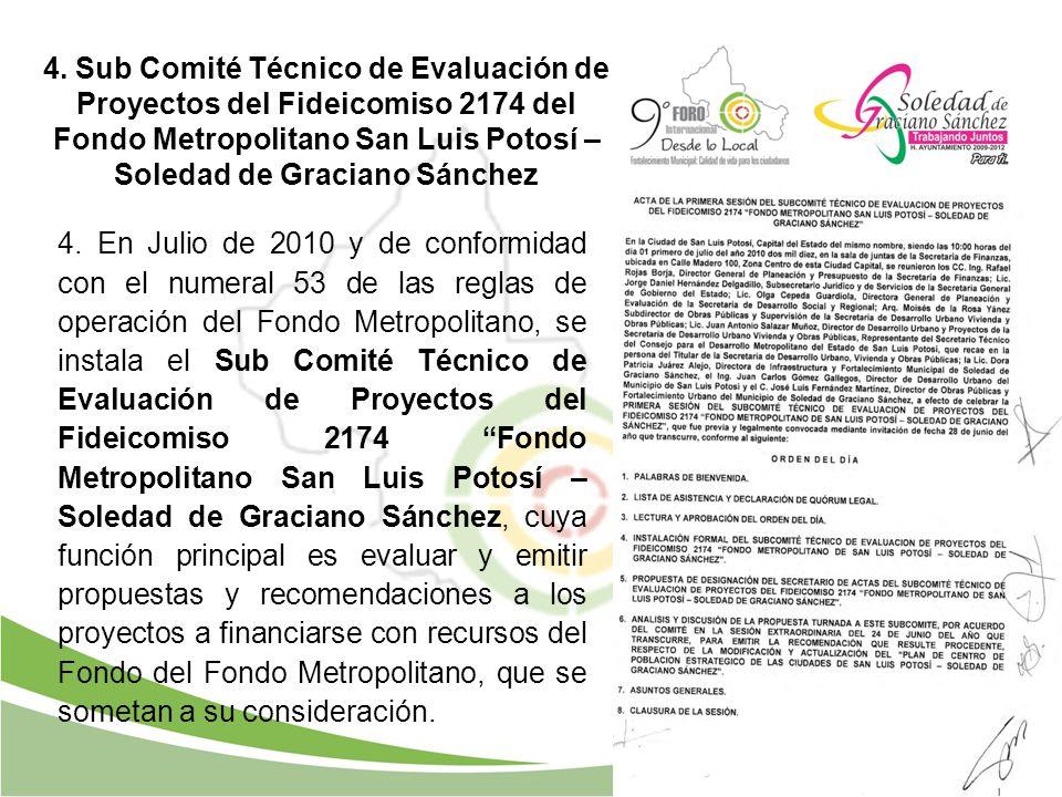 4. Sub Comité Técnico de Evaluación de Proyectos del Fideicomiso 2174 del Fondo Metropolitano San Luis Potosí – Soledad de Graciano Sánchez 4. En Juli