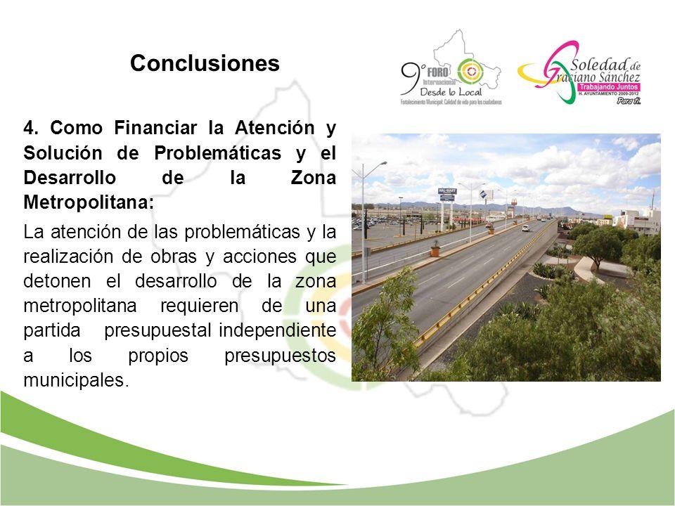 4. Como Financiar la Atención y Solución de Problemáticas y el Desarrollo de la Zona Metropolitana: La atención de las problemáticas y la realización