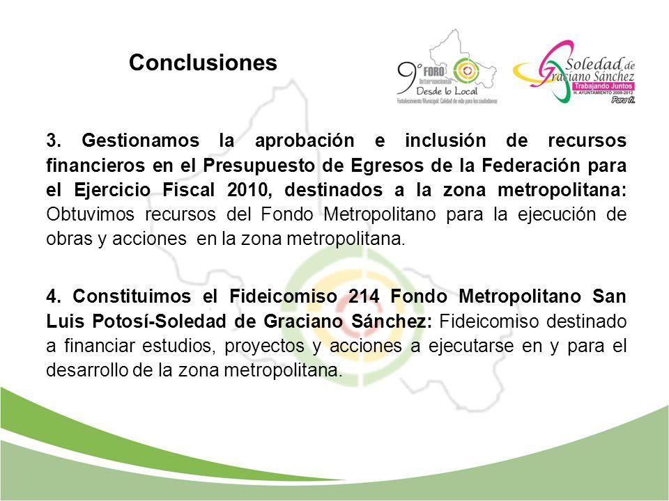 3. Gestionamos la aprobación e inclusión de recursos financieros en el Presupuesto de Egresos de la Federación para el Ejercicio Fiscal 2010, destinad