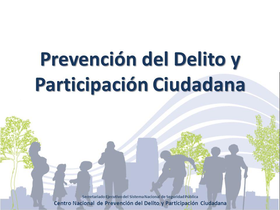 Secretariado Ejecutivo del Sistema Nacional de Seguridad Pública Centro Nacional de Prevención del Delito y Participación Ciudadana Prevención del Del