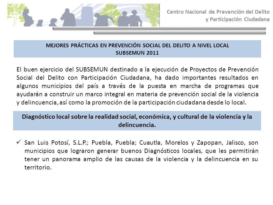 Centro Nacional de Prevención del Delito y Participación Ciudadana El buen ejercicio del SUBSEMUN destinado a la ejecución de Proyectos de Prevención