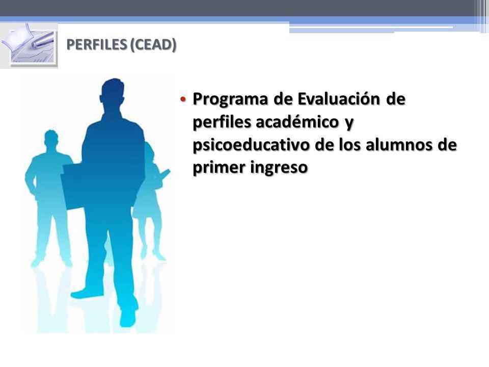 Programa de Evaluación de perfiles académico y psicoeducativo de los alumnos de primer ingreso Programa de Evaluación de perfiles académico y psicoedu
