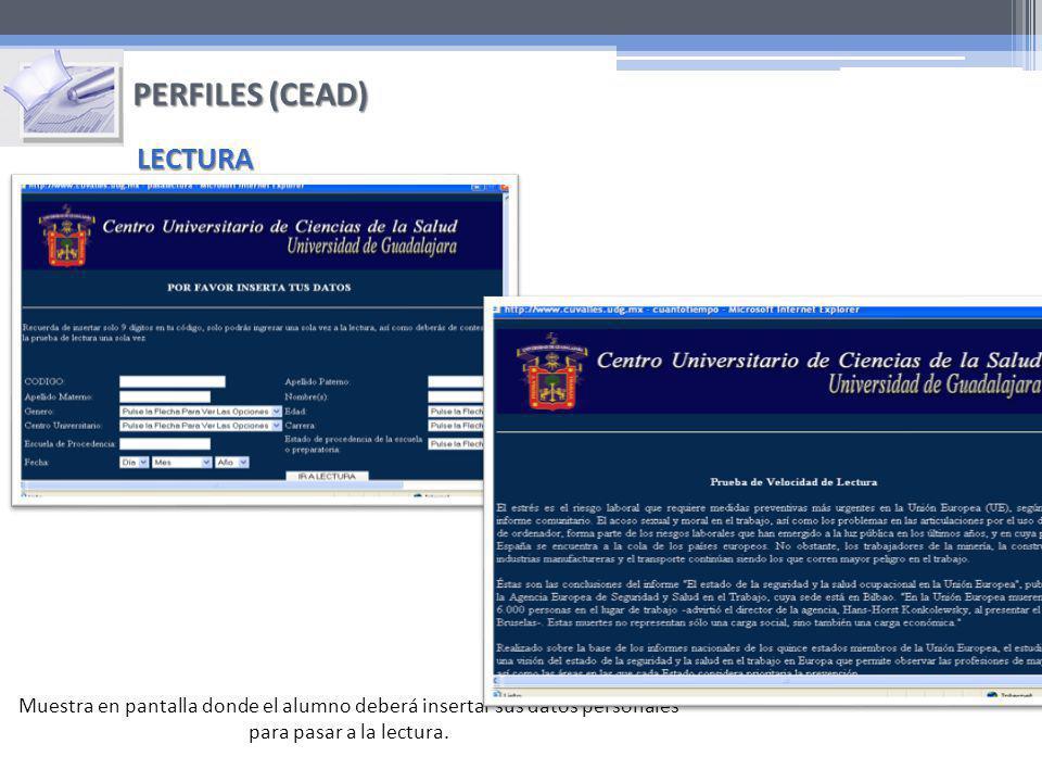 Muestra en pantalla donde el alumno deberá insertar sus datos personales para pasar a la lectura. LECTURA PERFILES (CEAD)