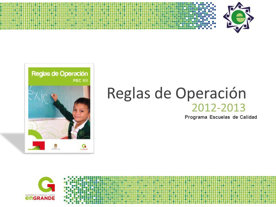 Reglas de Operación 2012-2013 Programa Escuelas de Calidad