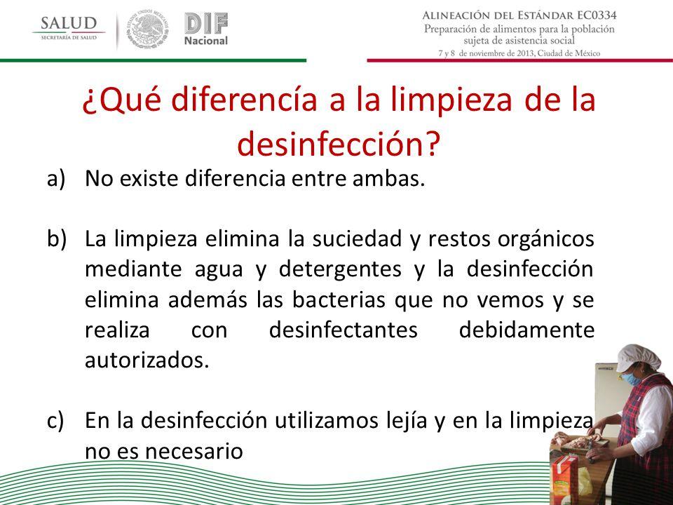 ¿Qué diferencía a la limpieza de la desinfección? a)No existe diferencia entre ambas. b)La limpieza elimina la suciedad y restos orgánicos mediante ag