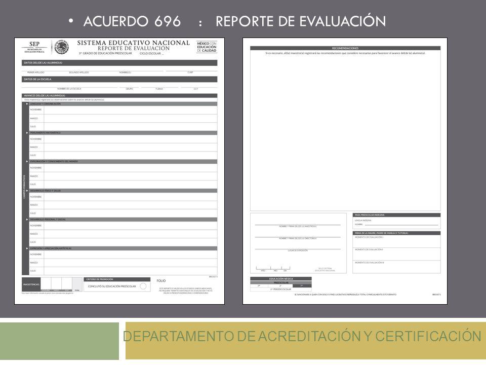 ACUERDO 696 : REPORTE DE EVALUACIÓN DEPARTAMENTO DE ACREDITACIÓN Y CERTIFICACIÓN