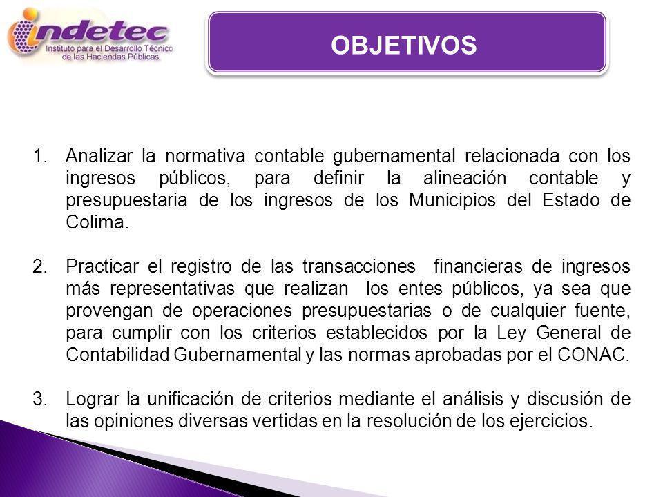 1.Analizar la normativa contable gubernamental relacionada con los ingresos públicos, para definir la alineación contable y presupuestaria de los ingresos de los Municipios del Estado de Colima.