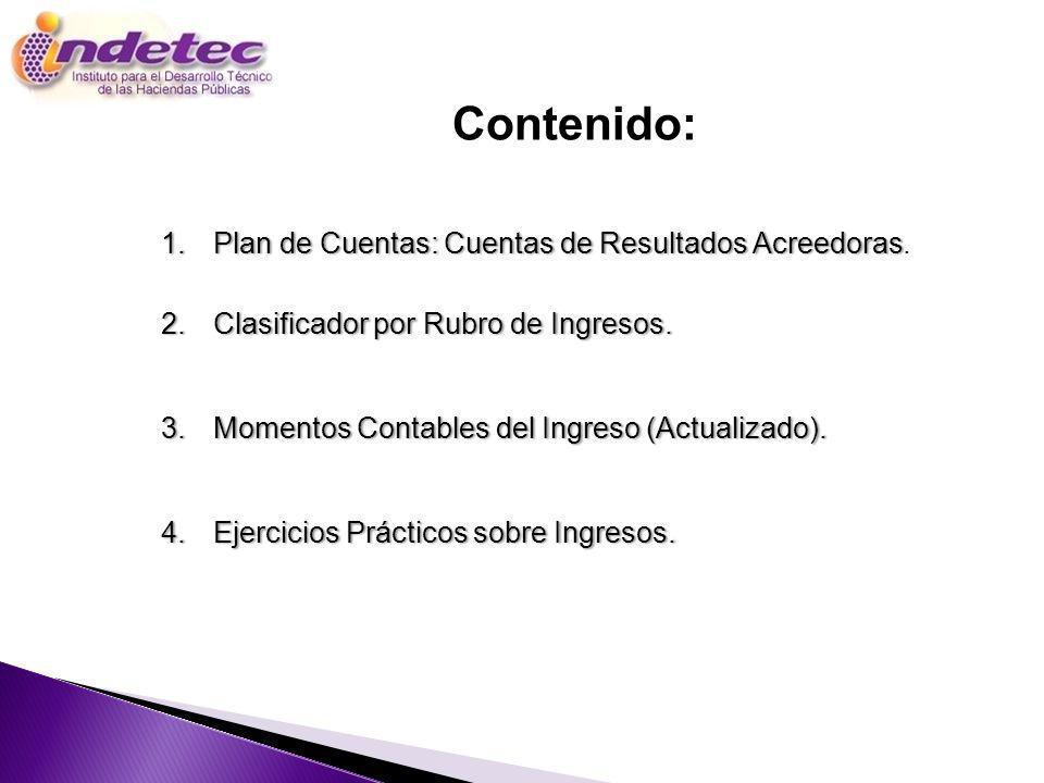 Programa 1.Plan de Cuentas: Cuentas de Resultados Acreedoras1.Plan de Cuentas: Cuentas de Resultados Acreedoras. 2.Clasificador por Rubro de Ingresos.