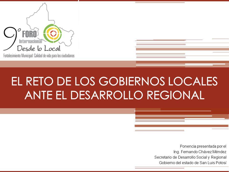 Ponencia presentada por el Ing. Fernando Chávez Méndez Secretario de Desarrollo Social y Regional Gobierno del estado de San Luis Potosí