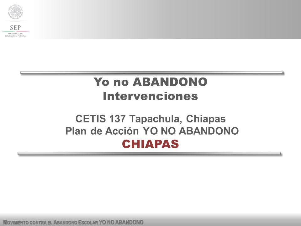 M OVIMIENTO CONTRA EL A BANDONO E SCOLAR YO NO ABANDONO CETIS 137 Tapachula, Chiapas En el CETIS 137 se llevó a cabo una reunión con todos los jefes de departamento del plantel para concientizar que el propósito central del plantel es delimitar las acciones, proyectos y mejoras que incidan en el aprovechamiento escolar, con el fin de incrementar la tasa de eficiencia terminal y disminuir los índices de reprobación y el abandono escolar.