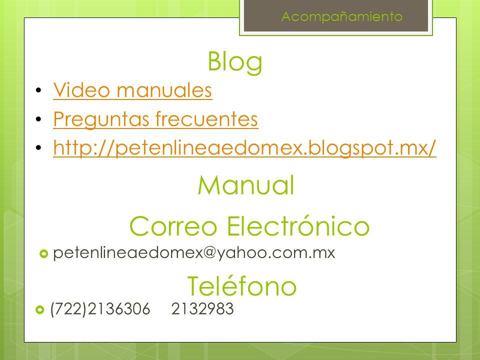 Blog petenlineaedomex@yahoo.com.mx Manual Video manuales Preguntas frecuentes http://petenlineaedomex.blogspot.mx/ Correo Electrónico Teléfono (722)21
