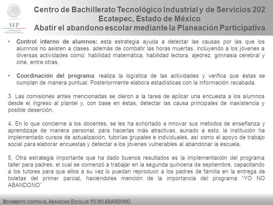 M OVIMIENTO CONTRA EL A BANDONO E SCOLAR YO NO ABANDONO Centro de Bachillerato Tecnológico Industrial y de Servicios 202 Ecatepec, Estado de México Ab