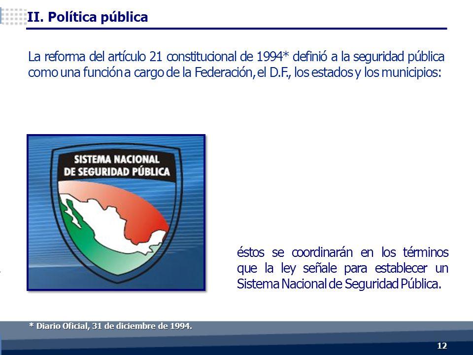 éstos se coordinarán en los términos que la ley señale para establecer un Sistema Nacional de Seguridad Pública.