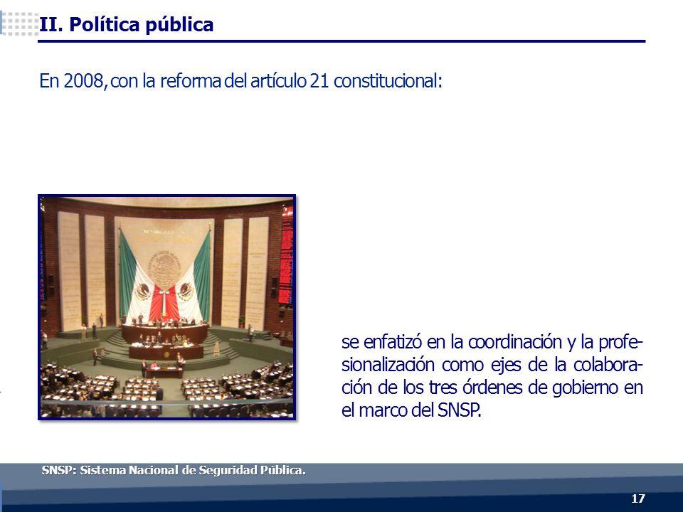 se enfatizó en la coordinación y la profe- sionalización como ejes de la colabora- ción de los tres órdenes de gobierno en el marco del SNSP.