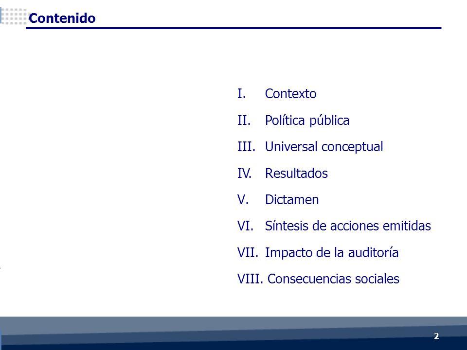 Contenido I. Contexto II.Política pública III.Universal conceptual IV.