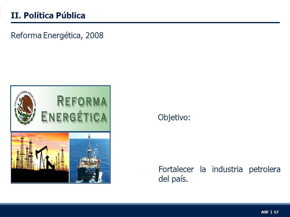 II. Política Pública Fortalecer la industria petrolera del país.