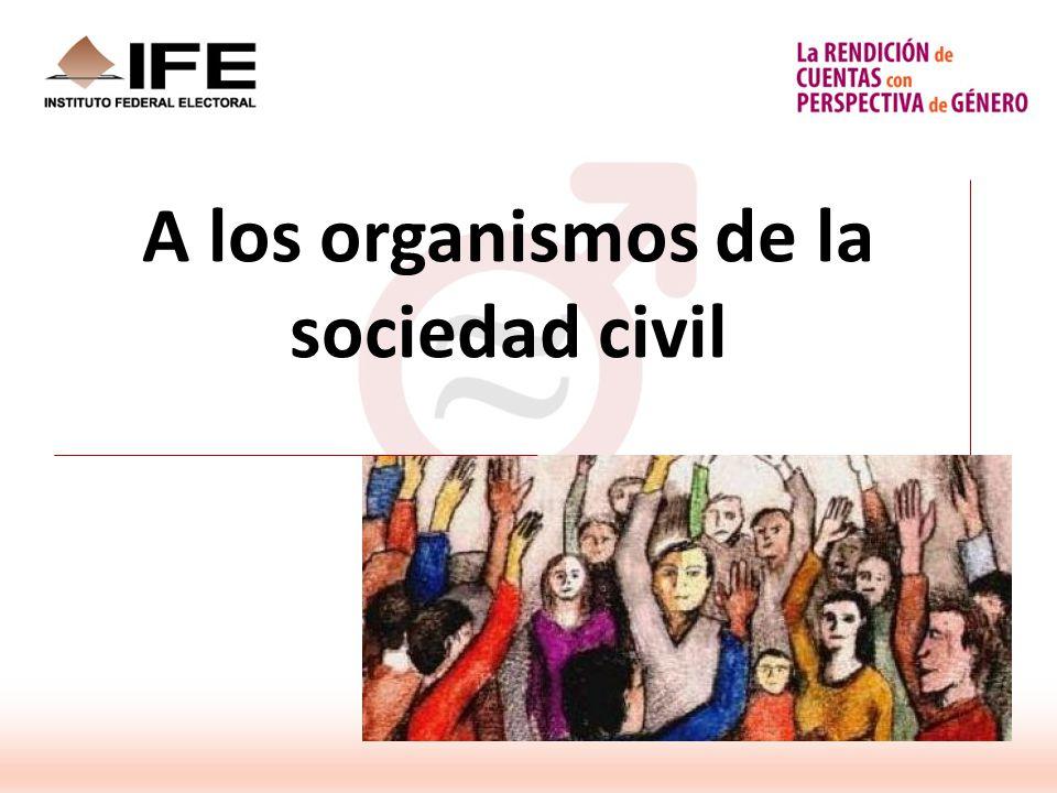 A los organismos de la sociedad civil