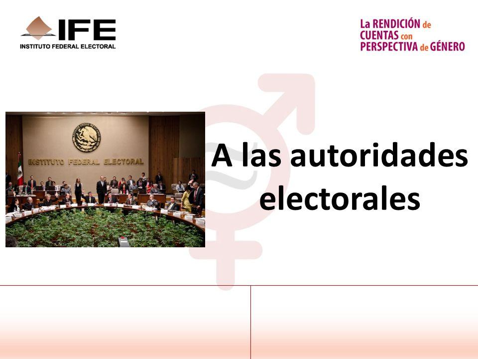 A las autoridades electorales