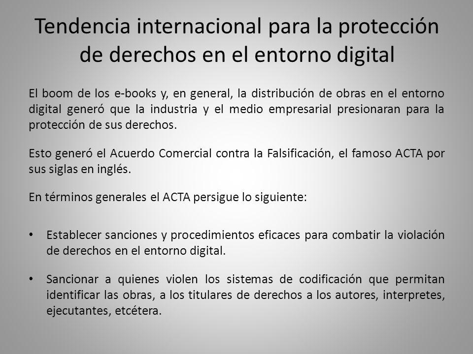 Tendencia internacional para la protección de derechos en el entorno digital El boom de los e-books y, en general, la distribución de obras en el entorno digital generó que la industria y el medio empresarial presionaran para la protección de sus derechos.