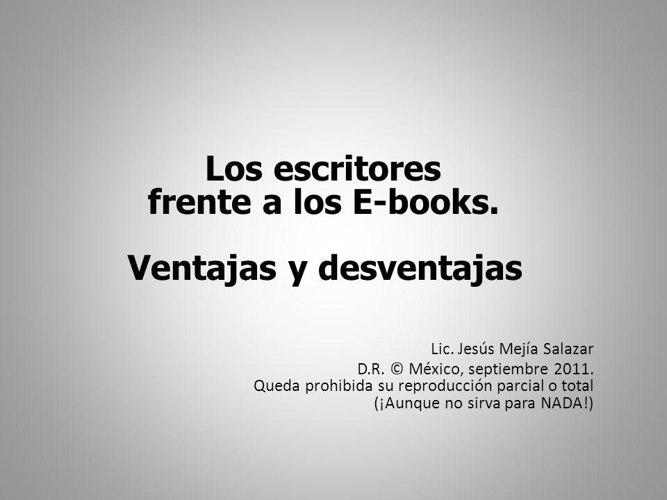 Ventajas: El autor no requiere de un intermediario para publicar y vender su obra.