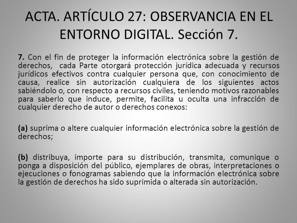 7. Con el fin de proteger la información electrónica sobre la gestión de derechos, cada Parte otorgará protección jurídica adecuada y recursos jurídic