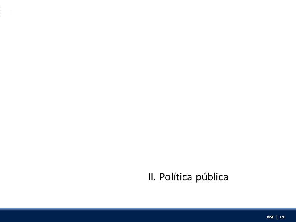 ASF | 19 II. Política pública ASF | 19