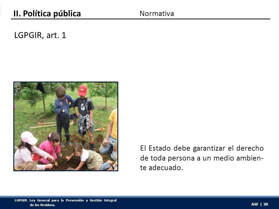 ASF | 20 II. Política pública LGPGIR, art.