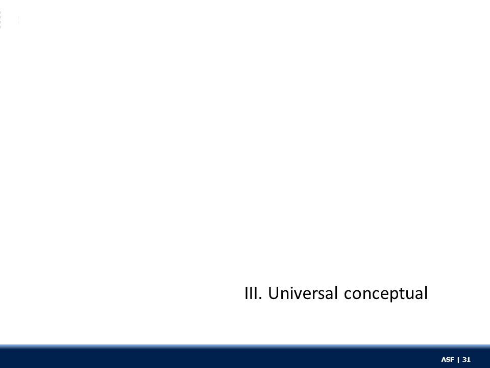 ASF | 31 III. Universal conceptual ASF | 31