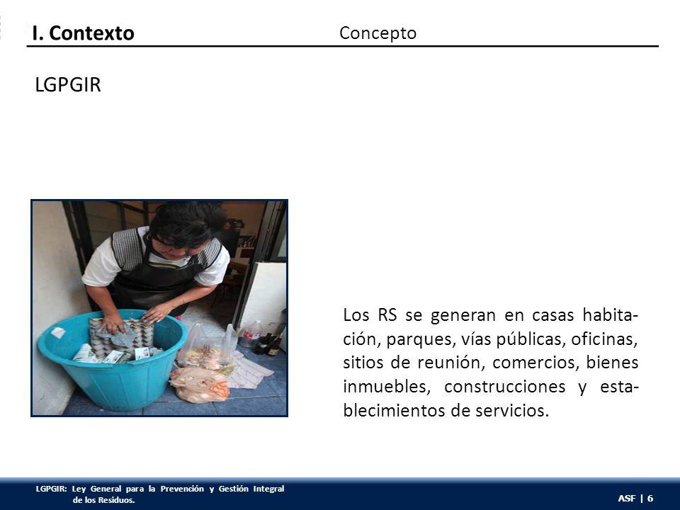 ASF | 57 De 2009 a 2011, la SEMARNAT en coordinación con los estados, regula- rizó 103 sitios no controlados en los que se arrojan los residuos sólidos.