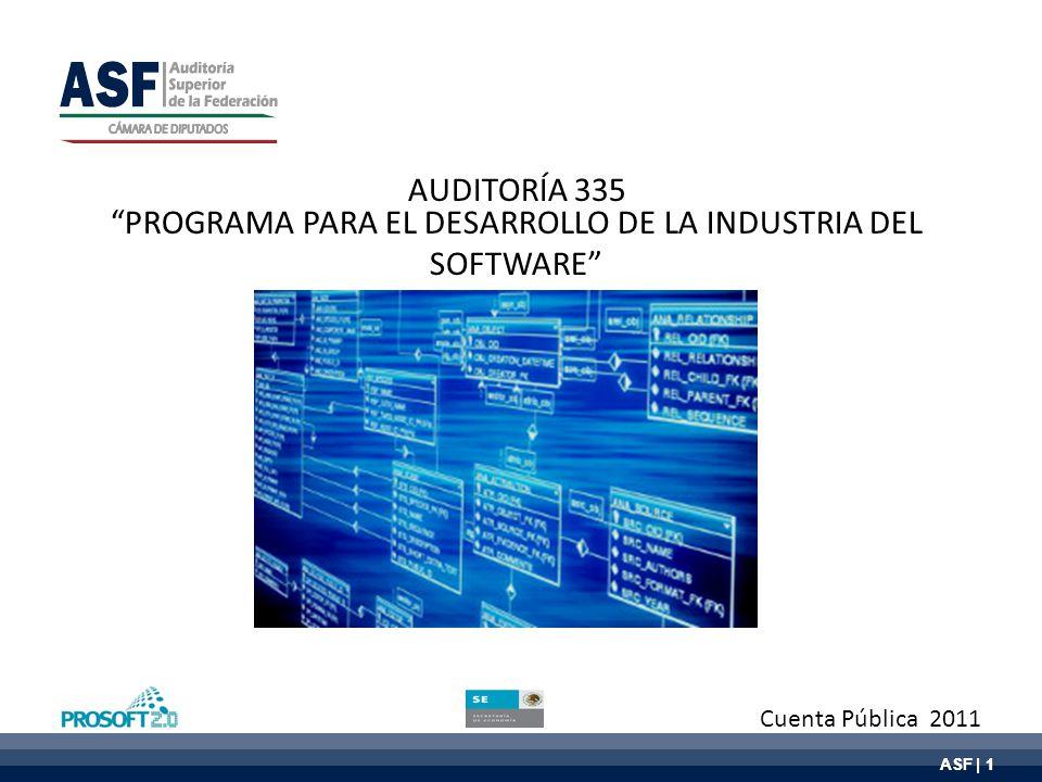 ASF | 1 PROGRAMA PARA EL DESARROLLO DE LA INDUSTRIA DEL SOFTWARE Cuenta Pública 2011 AUDITORÍA 335