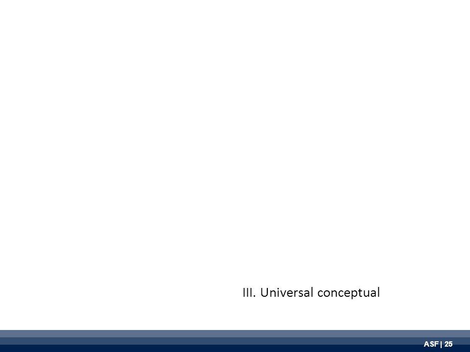 ASF | 25 III. Universal conceptual