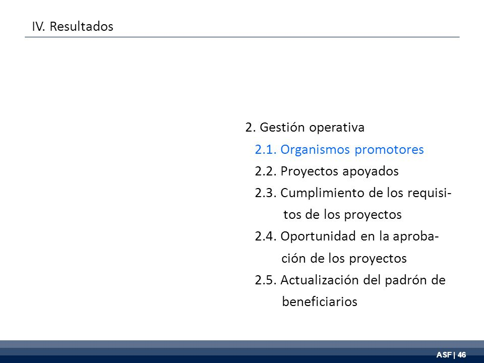 ASF | 46 2. Gestión operativa 2.1. Organismos promotores 2.2.