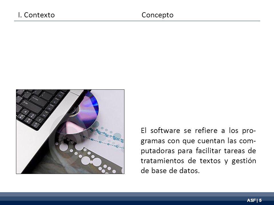 ASF | 5 El software se refiere a los pro- gramas con que cuentan las com- putadoras para facilitar tareas de tratamientos de textos y gestión de base de datos.