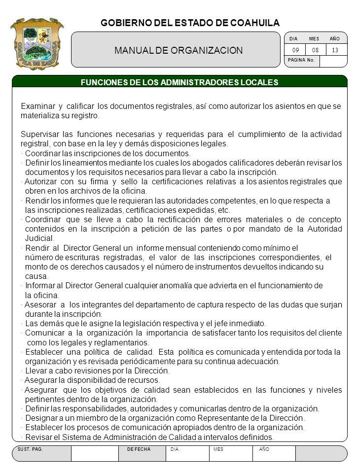 GOBIERNO DEL ESTADO DE COAHUILA MANUAL DE ORGANIZACION SUST. PAG. DE FECHA DIA MES AÑO PAGINA No. FUNCIONES DE LOS ADMINISTRADORES LOCALES 090813 Exam