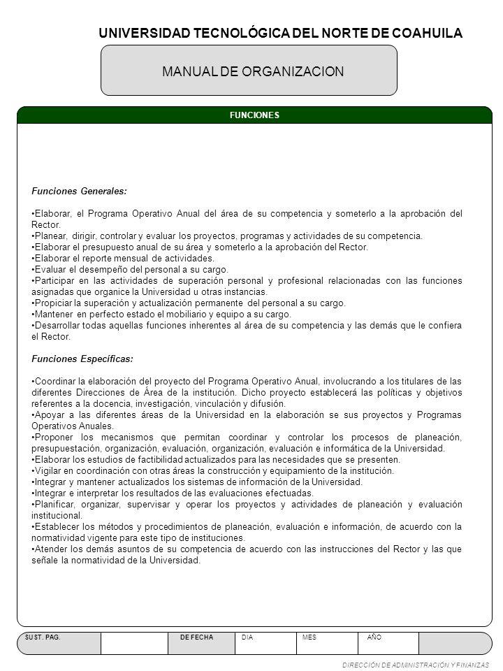 MANUAL DE ORGANIZACION SUST. PAG. DE FECHA DIA MES AÑO DIRECCIÓN DE ADMINISTRACIÓN Y FINANZAS FUNCIONES Funciones Generales: Elaborar, el Programa Ope
