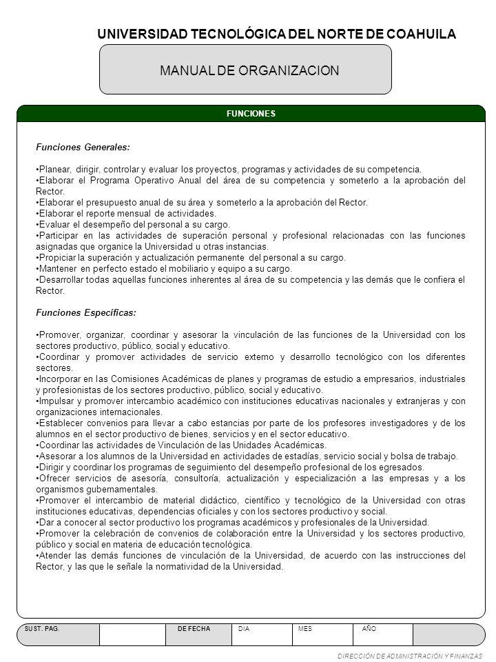 MANUAL DE ORGANIZACION SUST. PAG. DE FECHA DIA MES AÑO DIRECCIÓN DE ADMINISTRACIÓN Y FINANZAS FUNCIONES Funciones Generales: Planear, dirigir, control