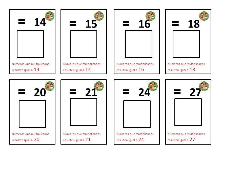 = 14 Números que multiplicados resulten igual a 14 = 15 Números que multiplicados resulten igual a 14 = 16 Números que multiplicados resulten igual a