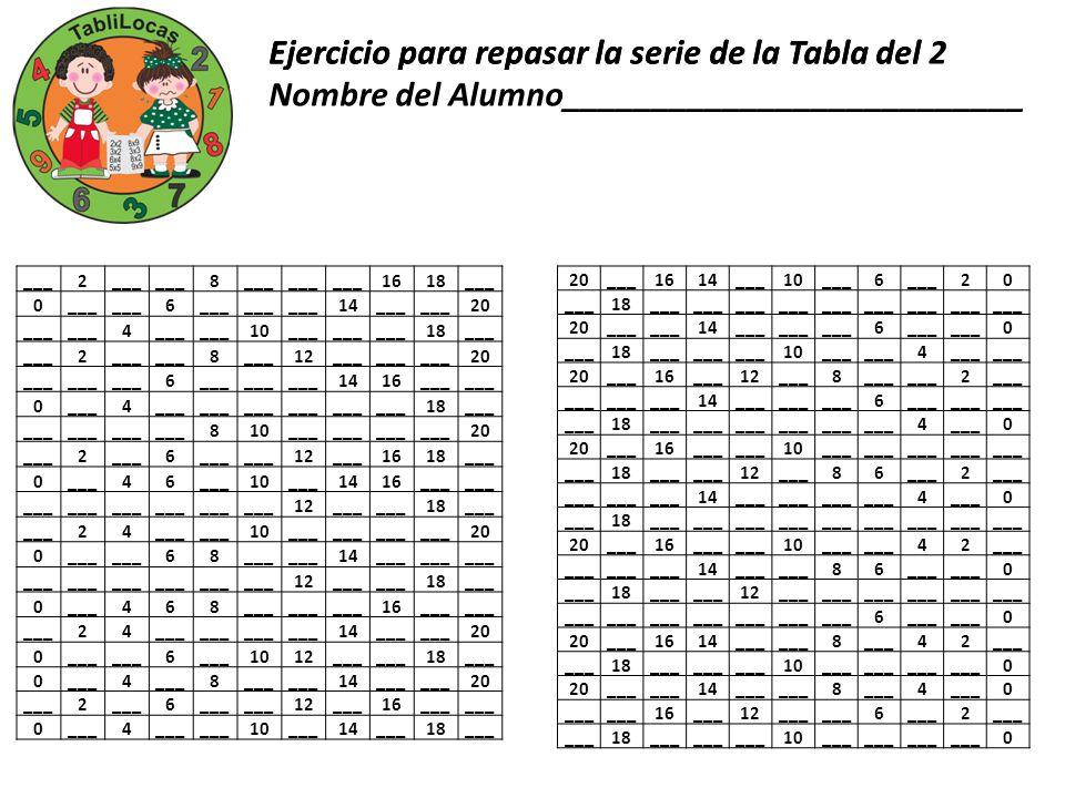 Ejercicio para repasar la serie de la Tabla del 2 ___2 8 1618___ 0 6 14___ 20 ___ 4 10___ 18___ 2 8 12___ 20 ___ 6 1416___ 0 4 18___ 810___ 20 ___2 6